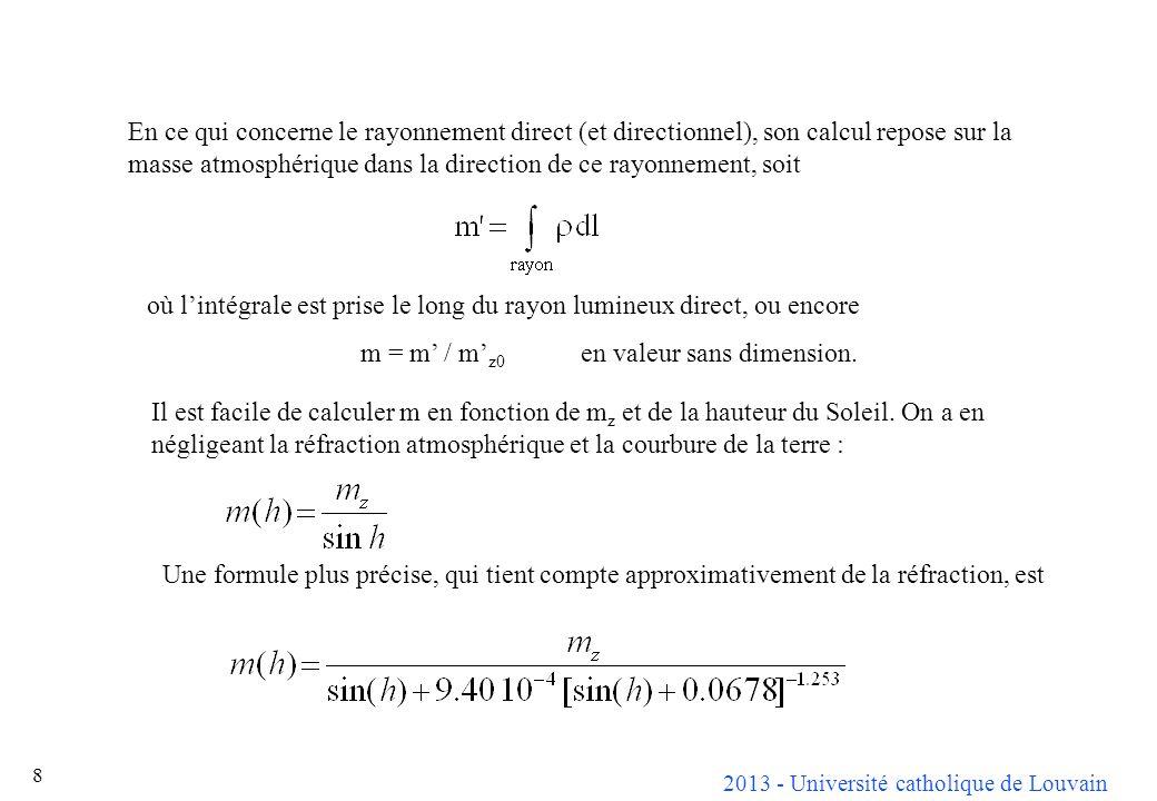 2013 - Université catholique de Louvain 8 En ce qui concerne le rayonnement direct (et directionnel), son calcul repose sur la masse atmosphérique dan