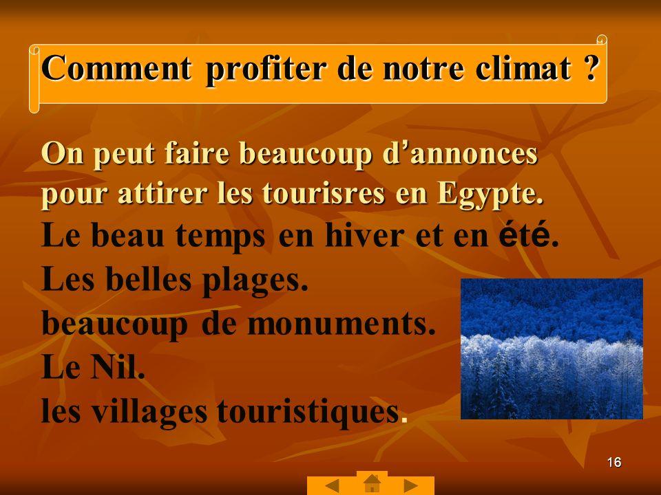 15 Evaluation formative no3 Peux-tu écrire une une lettre à ton ami français sur le climat quil fera lhiver prochain au Caire ? Tanta le 30 Août Cher
