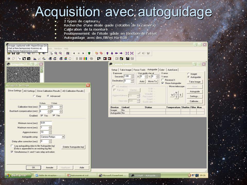 Acquisition avec autoguidage 2 types de capteurs 2 types de capteurs Recherche dune étoile guide (rotation de la caméra) Recherche dune étoile guide (