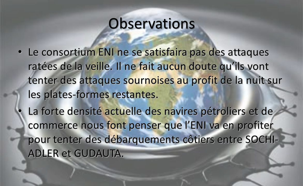 Observations Le consortium ENI ne se satisfaira pas des attaques ratées de la veille.