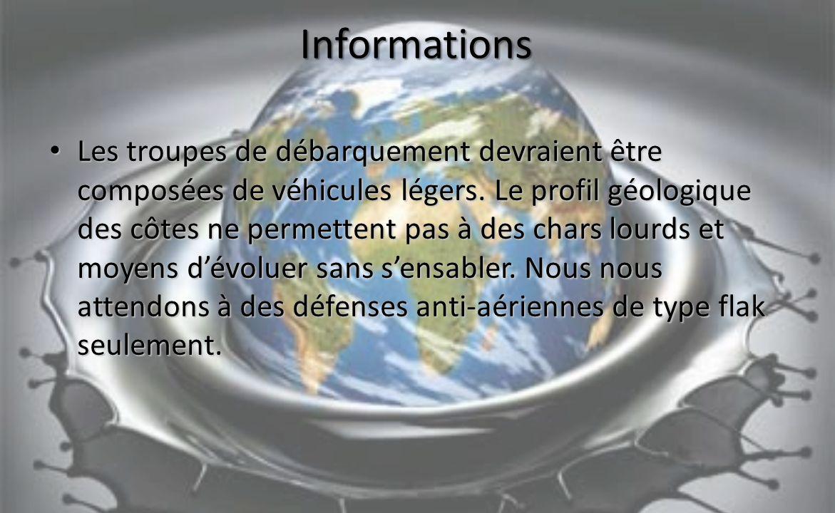 Informations Les troupes de débarquement devraient être composées de véhicules légers.