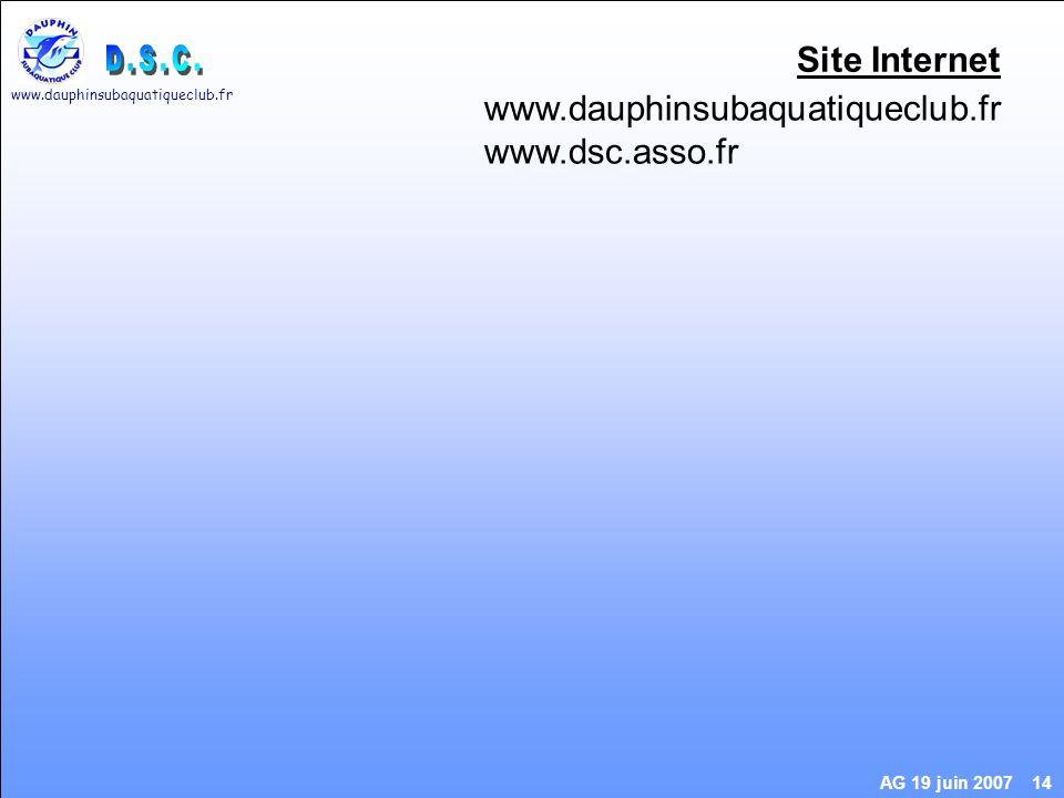 www.dauphinsubaquatiqueclub.fr AG 19 juin 2007 14 Site Internet www.dauphinsubaquatiqueclub.fr www.dsc.asso.fr