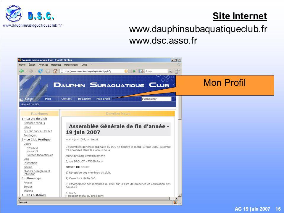 www.dauphinsubaquatiqueclub.fr AG 19 juin 2007 15 Site Internet www.dauphinsubaquatiqueclub.fr www.dsc.asso.fr Mon Profil