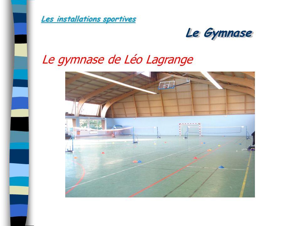 Les installations sportives Le gymnase de Léo Lagrange Le Gymnase