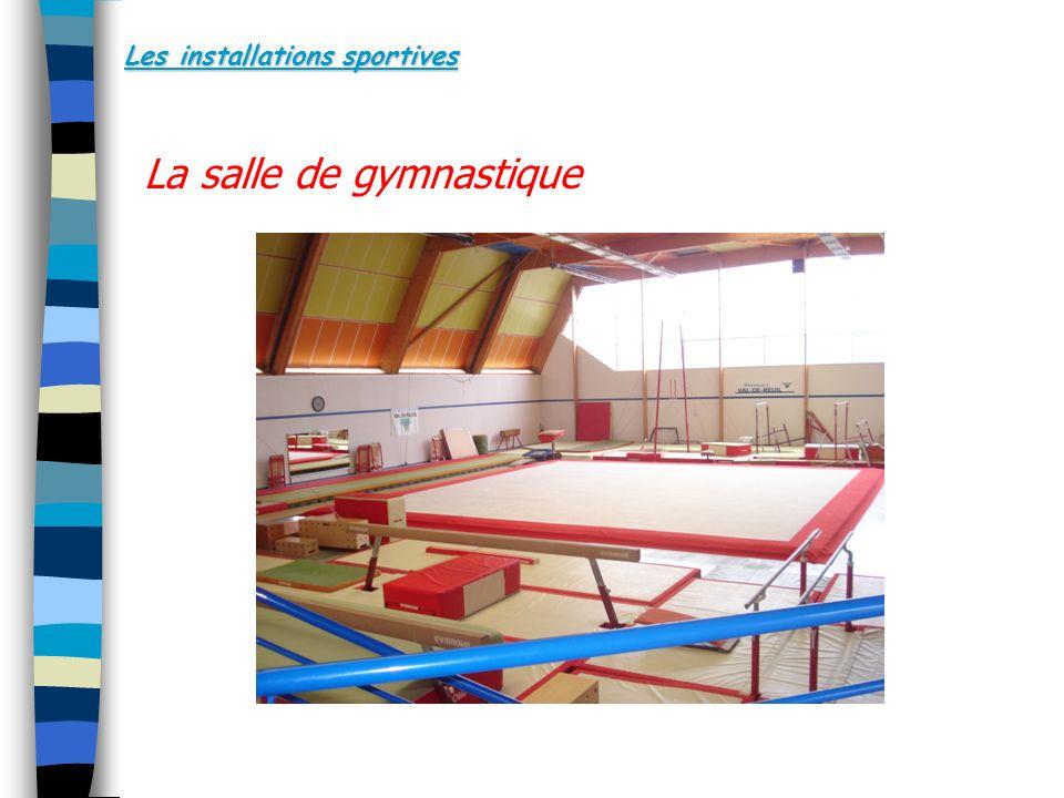 Les installations sportives La salle de gymnastique