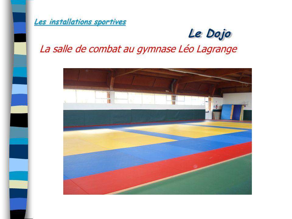 Les installations sportives La salle de combat au gymnase Léo Lagrange Le Dojo