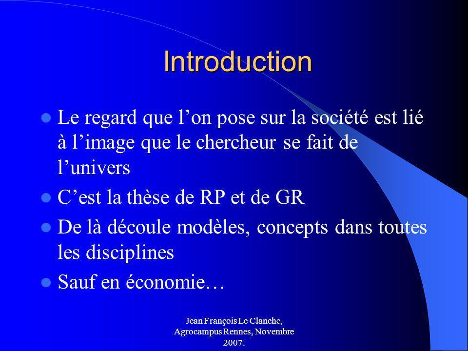 Jean François Le Clanche, Agrocampus Rennes, Novembre 2007. Introduction Introduction Le regard que lon pose sur la société est lié à limage que le ch