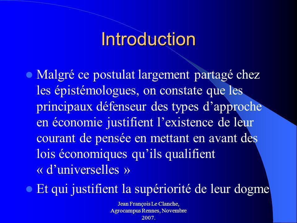 Jean François Le Clanche, Agrocampus Rennes, Novembre 2007. Introduction Malgré ce postulat largement partagé chez les épistémologues, on constate que