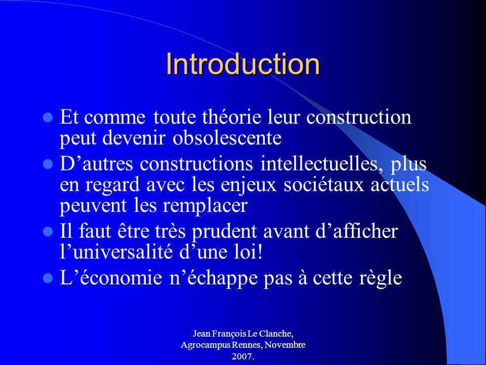 Jean François Le Clanche, Agrocampus Rennes, Novembre 2007. Introduction Et comme toute théorie leur construction peut devenir obsolescente Dautres co