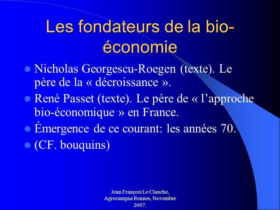 Jean François Le Clanche, Agrocampus Rennes, Novembre 2007. Les fondateurs de la bio- économie Nicholas Georgescu-Roegen (texte). Le père de la « décr