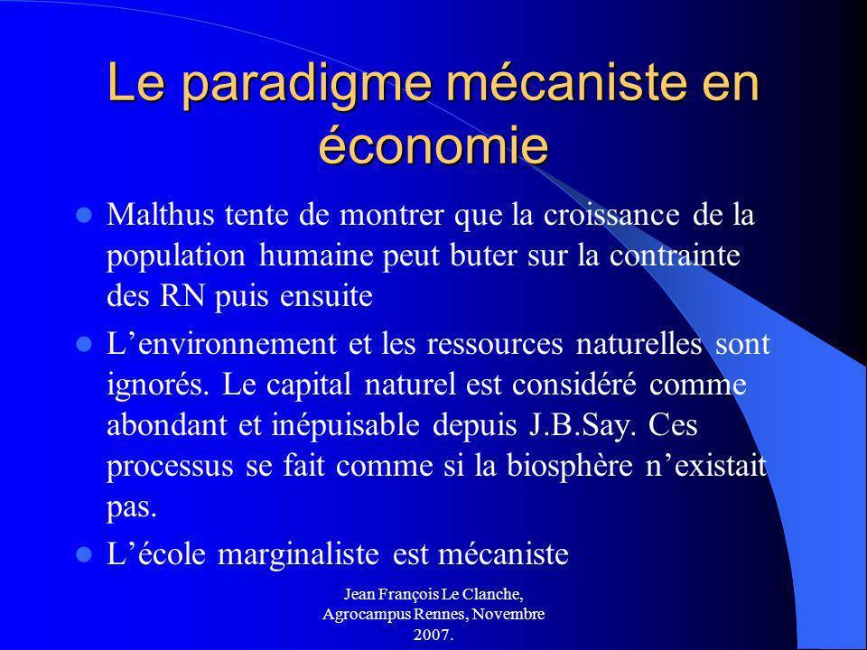 Jean François Le Clanche, Agrocampus Rennes, Novembre 2007. Le paradigme mécaniste en économie Malthus tente de montrer que la croissance de la popula