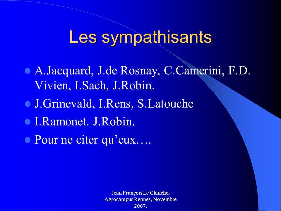 Jean François Le Clanche, Agrocampus Rennes, Novembre 2007. Les sympathisants A.Jacquard, J.de Rosnay, C.Camerini, F.D. Vivien, I.Sach, J.Robin. J.Gri