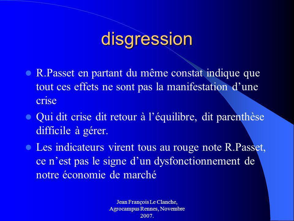 Jean François Le Clanche, Agrocampus Rennes, Novembre 2007. disgression R.Passet en partant du même constat indique que tout ces effets ne sont pas la