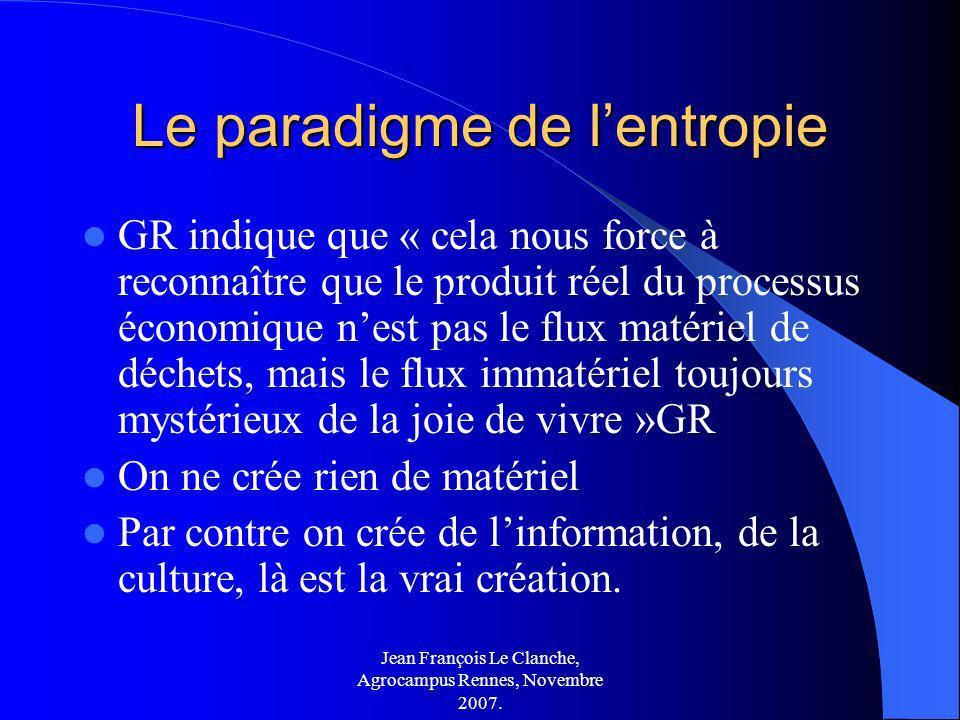 Jean François Le Clanche, Agrocampus Rennes, Novembre 2007. Le paradigme de lentropie GR indique que « cela nous force à reconnaître que le produit ré