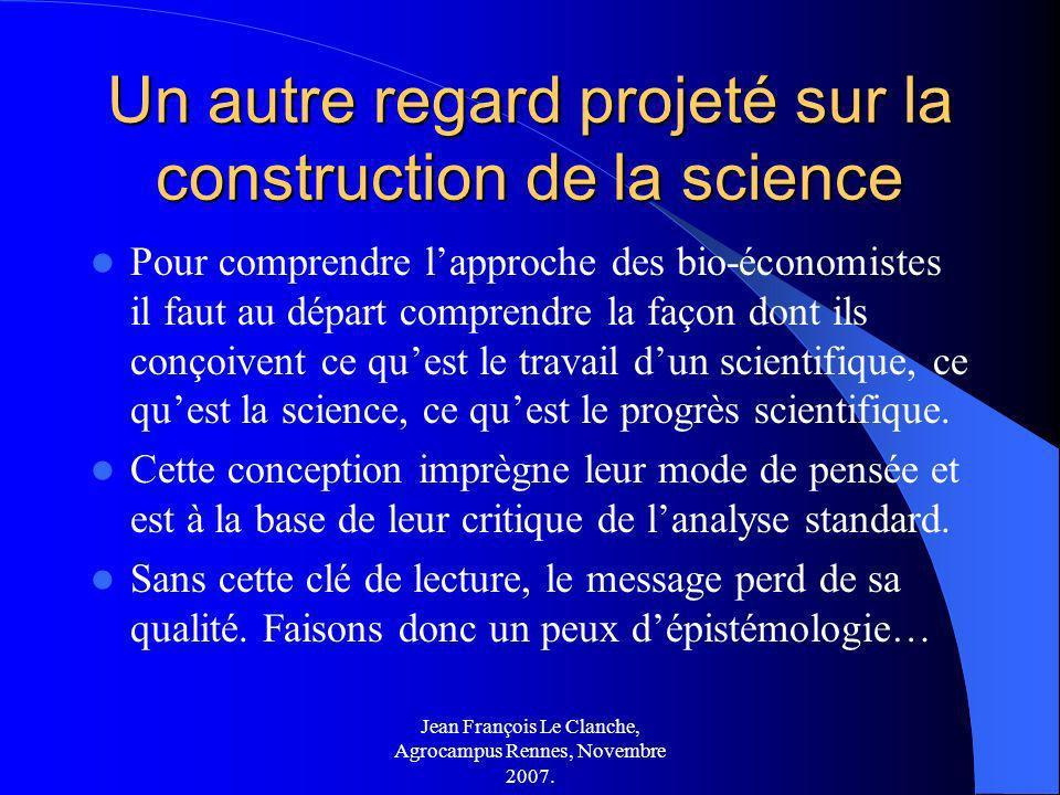 Jean François Le Clanche, Agrocampus Rennes, Novembre 2007. Un autre regard projeté sur la construction de la science Pour comprendre lapproche des bi