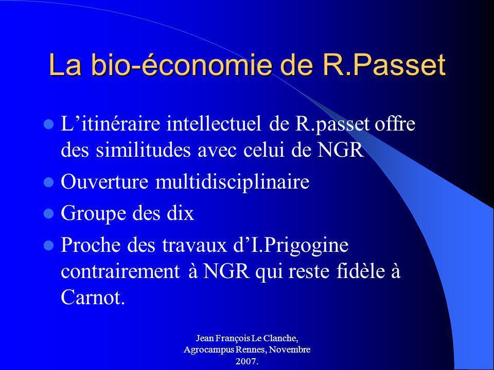 Jean François Le Clanche, Agrocampus Rennes, Novembre 2007. La bio-économie de R.Passet Litinéraire intellectuel de R.passet offre des similitudes ave