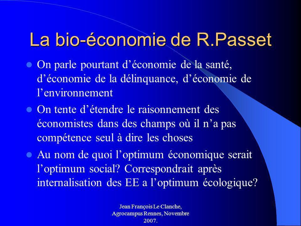 Jean François Le Clanche, Agrocampus Rennes, Novembre 2007. La bio-économie de R.Passet On parle pourtant déconomie de la santé, déconomie de la délin