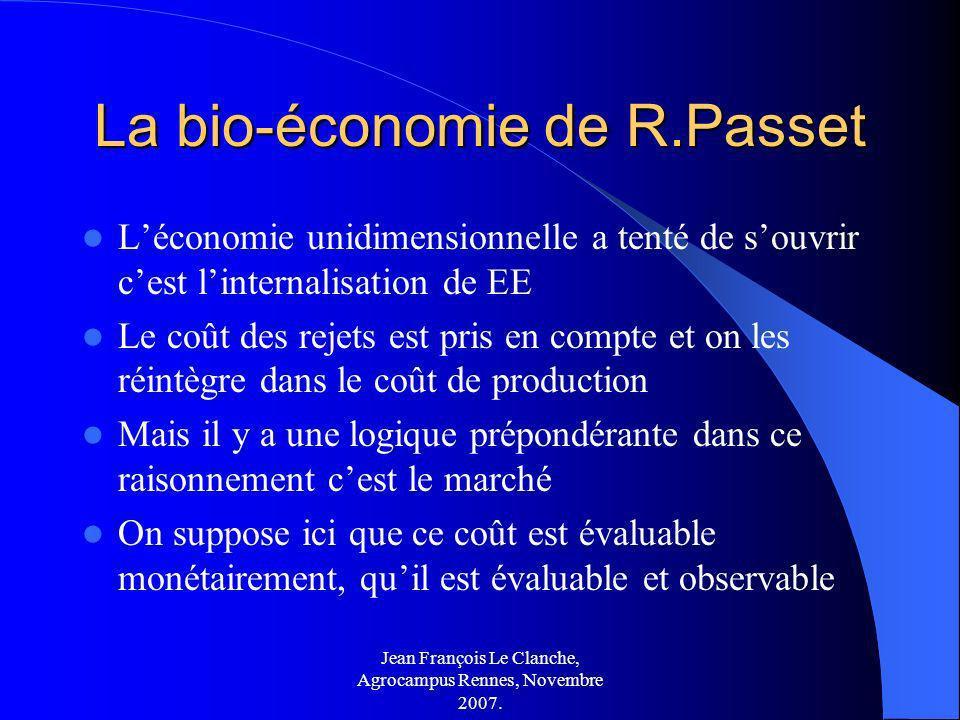 Jean François Le Clanche, Agrocampus Rennes, Novembre 2007. La bio-économie de R.Passet Léconomie unidimensionnelle a tenté de souvrir cest linternali