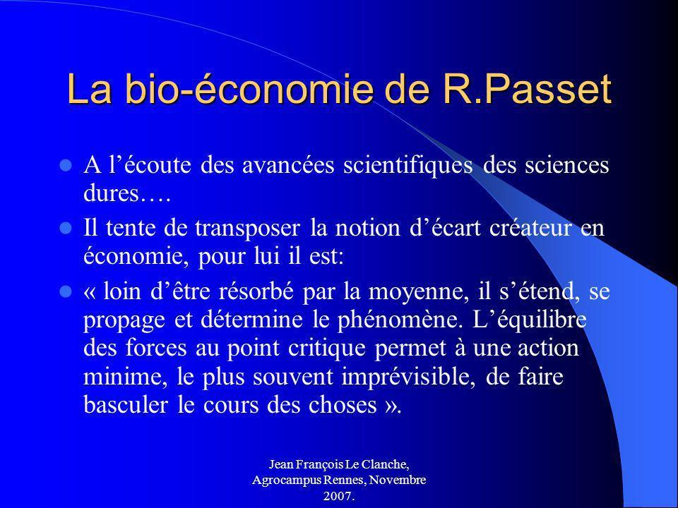 Jean François Le Clanche, Agrocampus Rennes, Novembre 2007. La bio-économie de R.Passet A lécoute des avancées scientifiques des sciences dures…. Il t