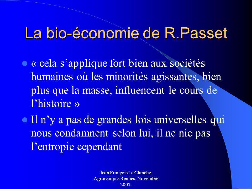 Jean François Le Clanche, Agrocampus Rennes, Novembre 2007. La bio-économie de R.Passet « cela sapplique fort bien aux sociétés humaines où les minori