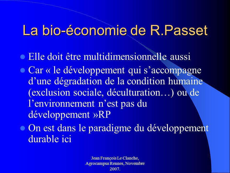 Jean François Le Clanche, Agrocampus Rennes, Novembre 2007. La bio-économie de R.Passet Elle doit être multidimensionnelle aussi Car « le développemen