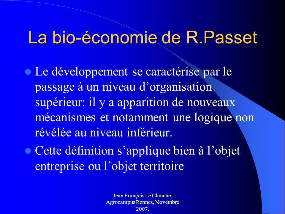 Jean François Le Clanche, Agrocampus Rennes, Novembre 2007. La bio-économie de R.Passet Le développement se caractérise par le passage à un niveau dor