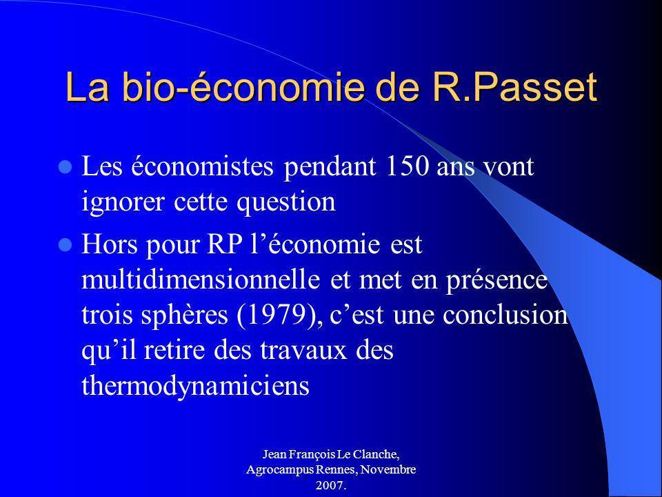 Jean François Le Clanche, Agrocampus Rennes, Novembre 2007. La bio-économie de R.Passet Les économistes pendant 150 ans vont ignorer cette question Ho