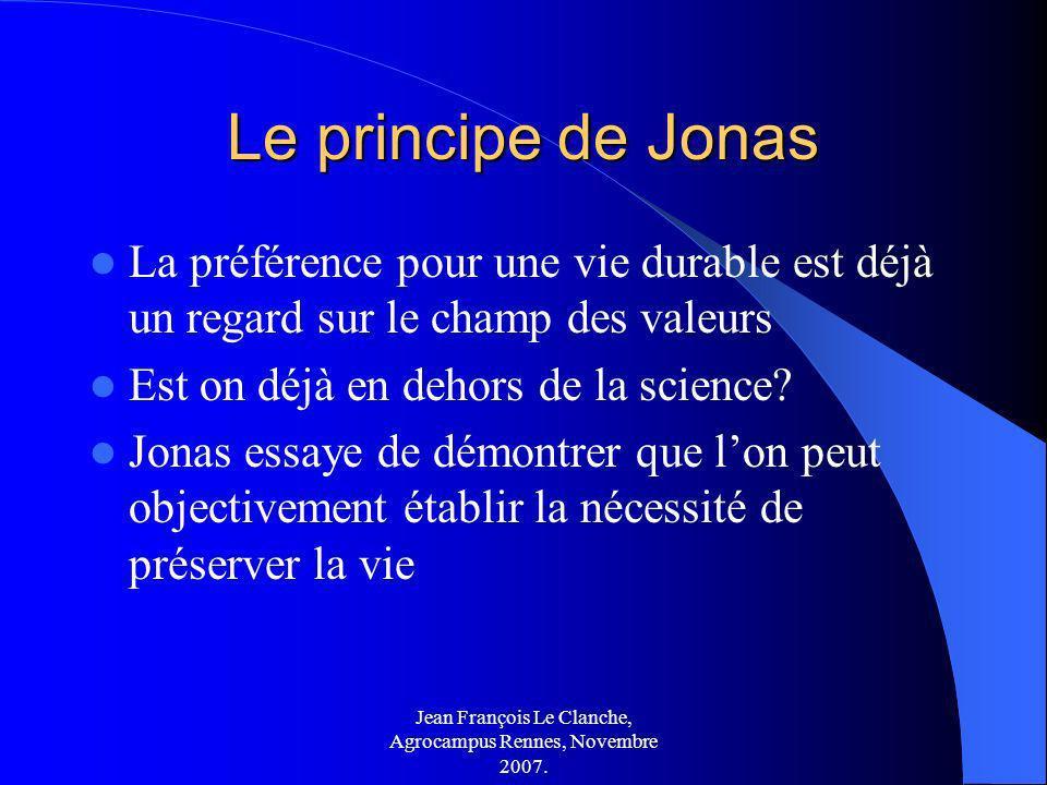 Jean François Le Clanche, Agrocampus Rennes, Novembre 2007. Le principe de Jonas La préférence pour une vie durable est déjà un regard sur le champ de