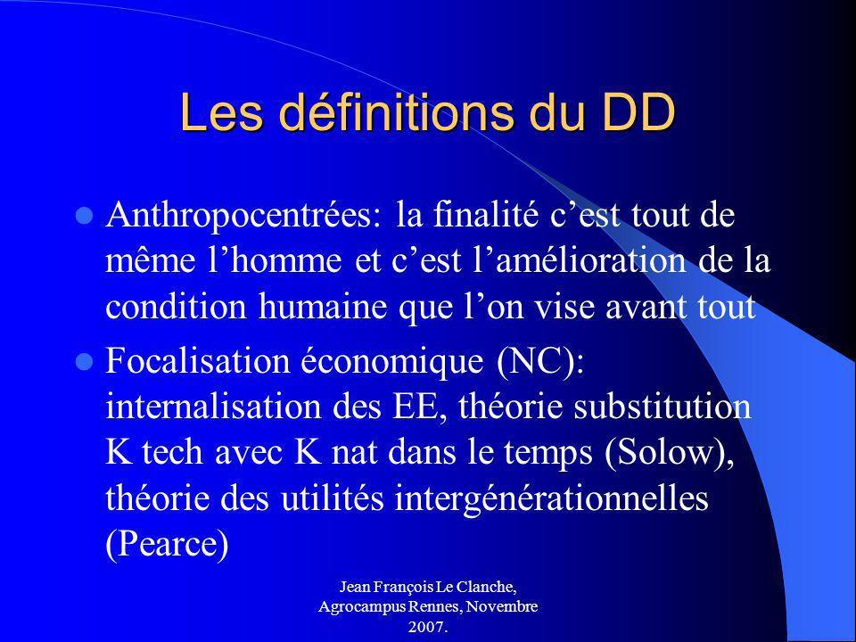 Jean François Le Clanche, Agrocampus Rennes, Novembre 2007. Les définitions du DD Anthropocentrées: la finalité cest tout de même lhomme et cest lamél