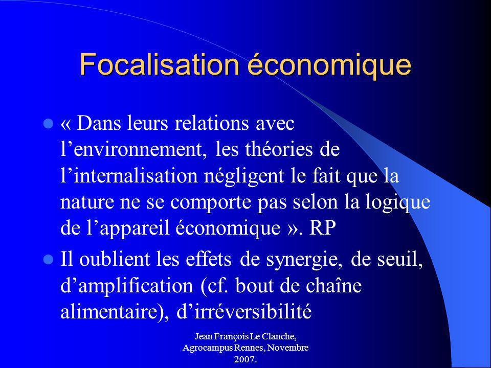 Jean François Le Clanche, Agrocampus Rennes, Novembre 2007. Focalisation économique « Dans leurs relations avec lenvironnement, les théories de linter
