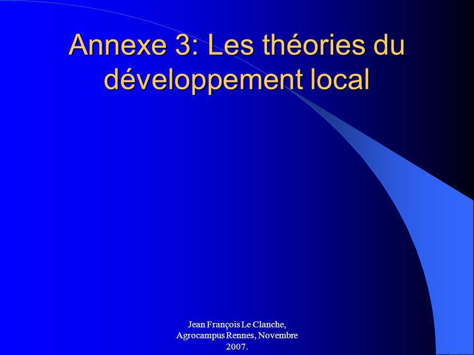 Jean François Le Clanche, Agrocampus Rennes, Novembre 2007. Annexe 3: Les théories du développement local