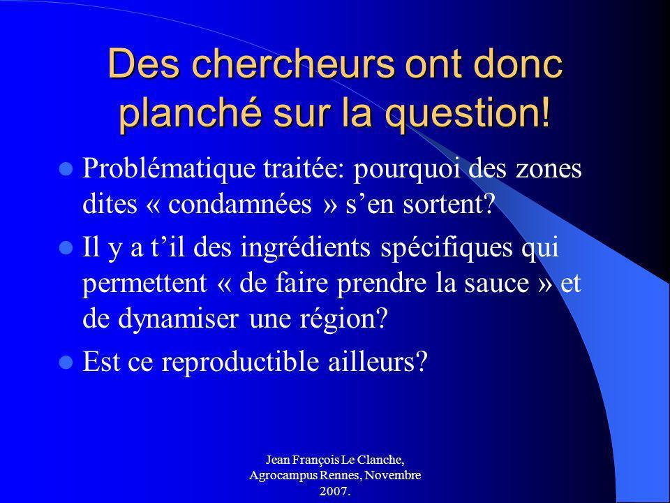 Jean François Le Clanche, Agrocampus Rennes, Novembre 2007. Des chercheurs ont donc planché sur la question! Problématique traitée: pourquoi des zones