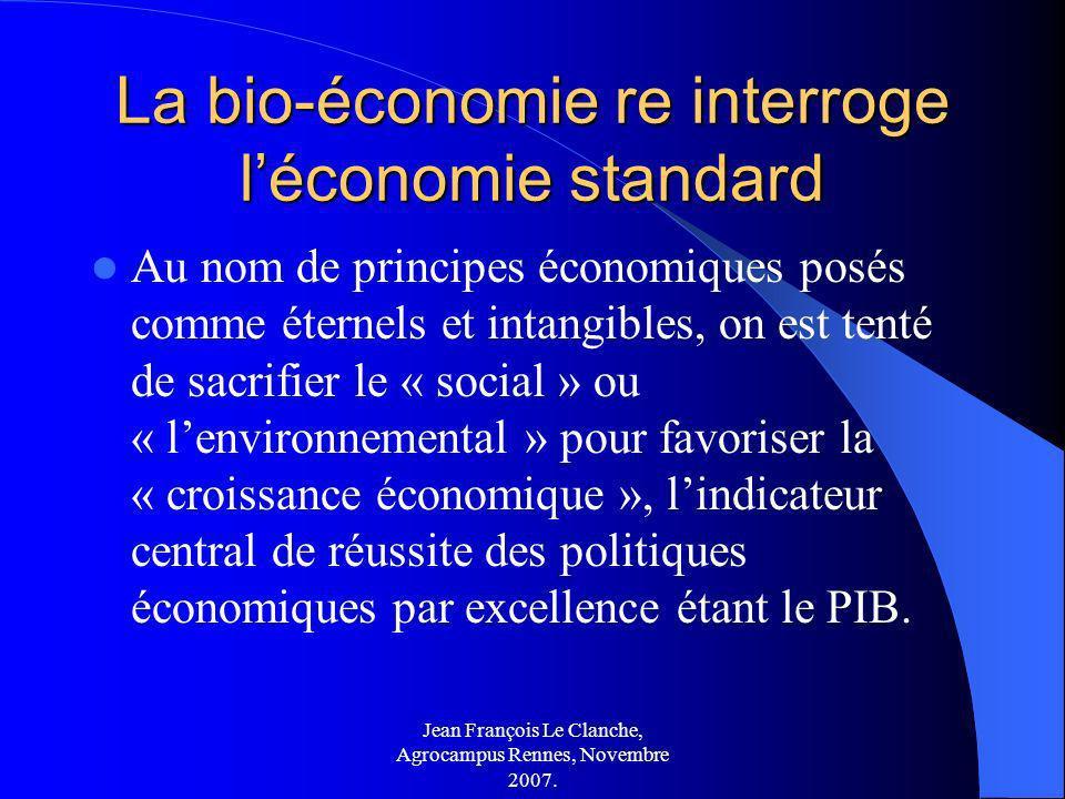 Jean François Le Clanche, Agrocampus Rennes, Novembre 2007. La bio-économie re interroge léconomie standard Au nom de principes économiques posés comm