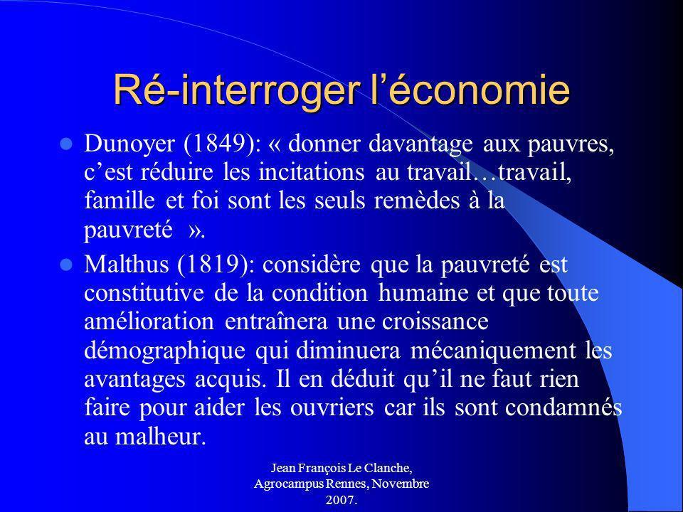 Jean François Le Clanche, Agrocampus Rennes, Novembre 2007. Ré-interroger léconomie Dunoyer (1849): « donner davantage aux pauvres, cest réduire les i