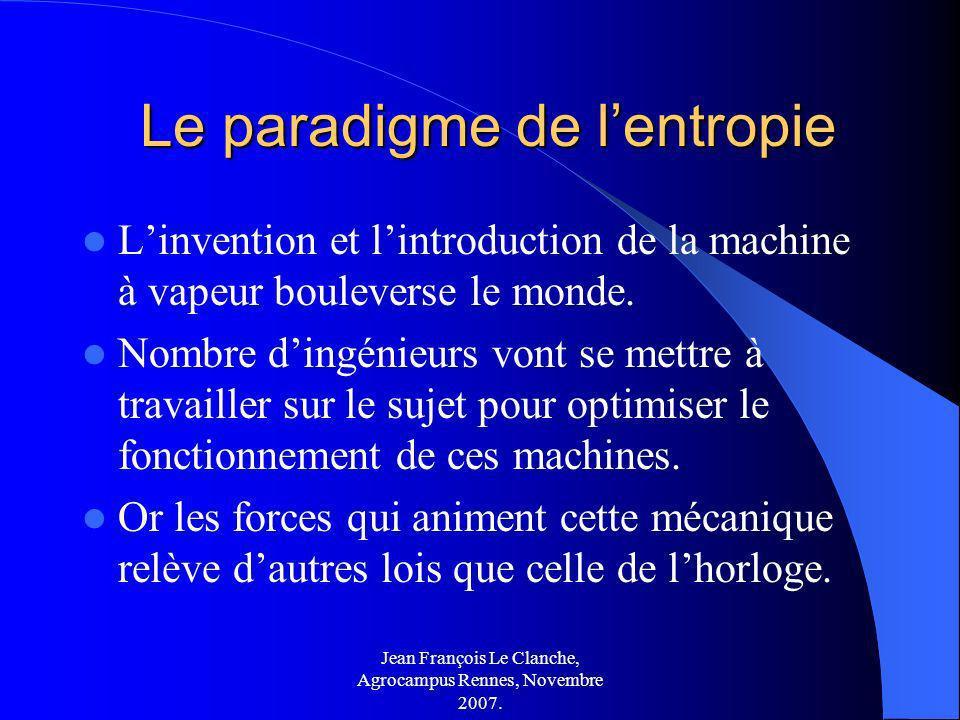 Jean François Le Clanche, Agrocampus Rennes, Novembre 2007. Le paradigme de lentropie Le paradigme de lentropie Linvention et lintroduction de la mach