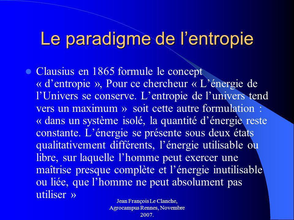 Jean François Le Clanche, Agrocampus Rennes, Novembre 2007. Le paradigme de lentropie Clausius en 1865 formule le concept « dentropie », Pour ce cherc