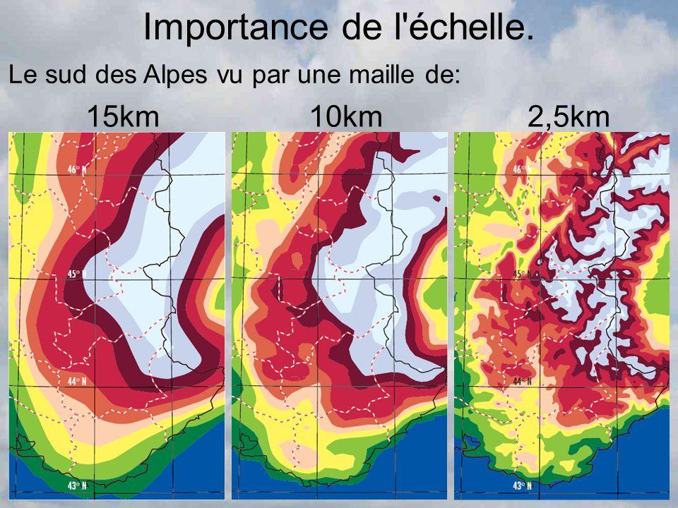 Importance de l'échelle. Le sud des Alpes vu par une maille de: 15km10km2,5km