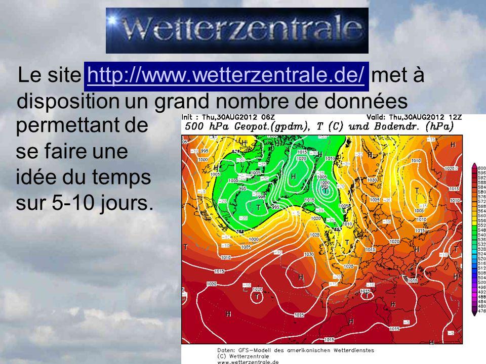 Le site http://www.wetterzentrale.de/ met à disposition un grand nombre de donnéeshttp://www.wetterzentrale.de/ permettant de se faire une idée du tem