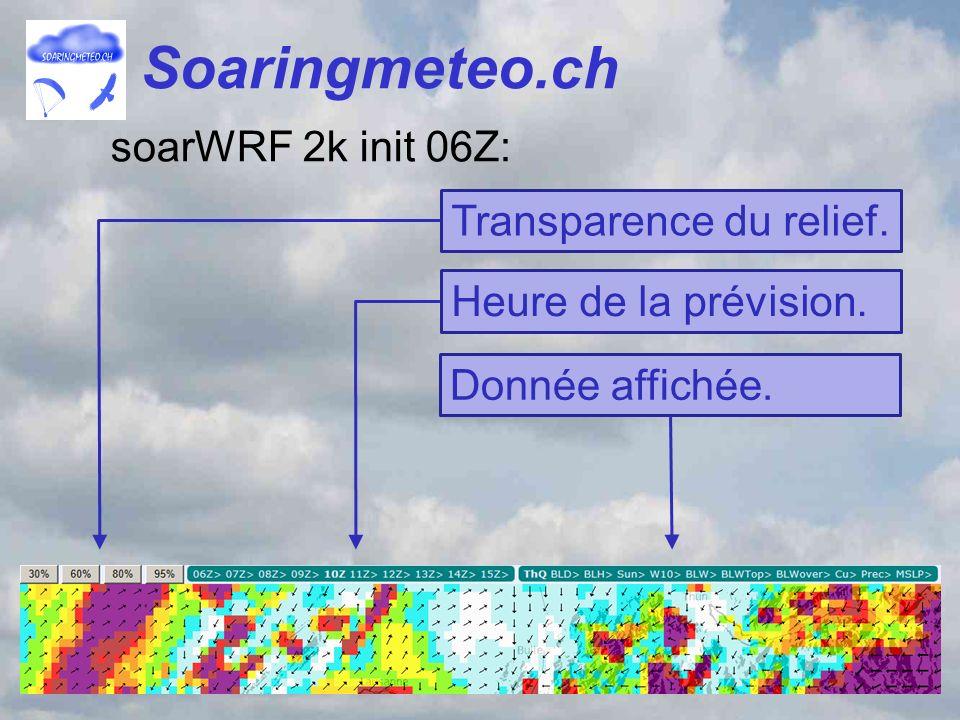 Soaringmeteo.ch soarWRF 2k init 06Z: Transparence du relief.Heure de la prévision.Donnée affichée.