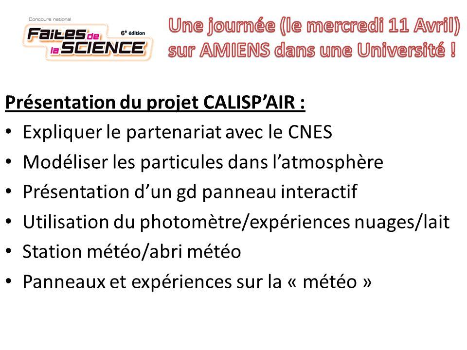 Présentation du projet CALISPAIR : Expliquer le partenariat avec le CNES Modéliser les particules dans latmosphère Présentation dun gd panneau interac