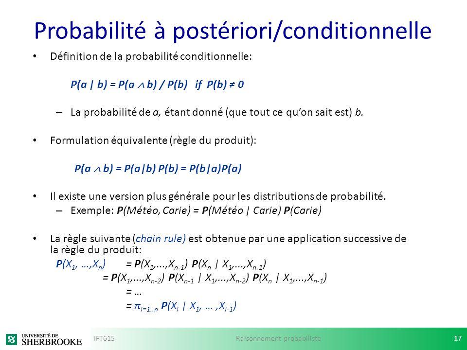 Définition de la probabilité conditionnelle: P(a | b) = P(a b) / P(b) if P(b) 0 – La probabilité de a, étant donné (que tout ce quon sait est) b. Form