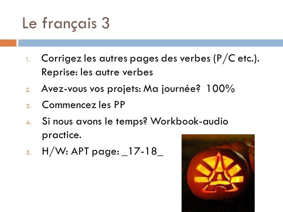 Le français 2 PreAP 1.Bruno: Les mots empruntés(borrowed words H pour 50% & PP -100%) 2.