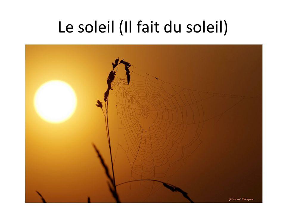 Le soleil (Il fait du soleil)