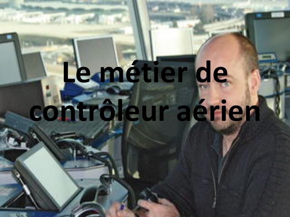 Définition de ce métier Du décollage à l atterrissage, le contrôleur aérien guide les pilotes en vol pour que les avions circulent en toute sécurité par tous les temps et en tous lieux.