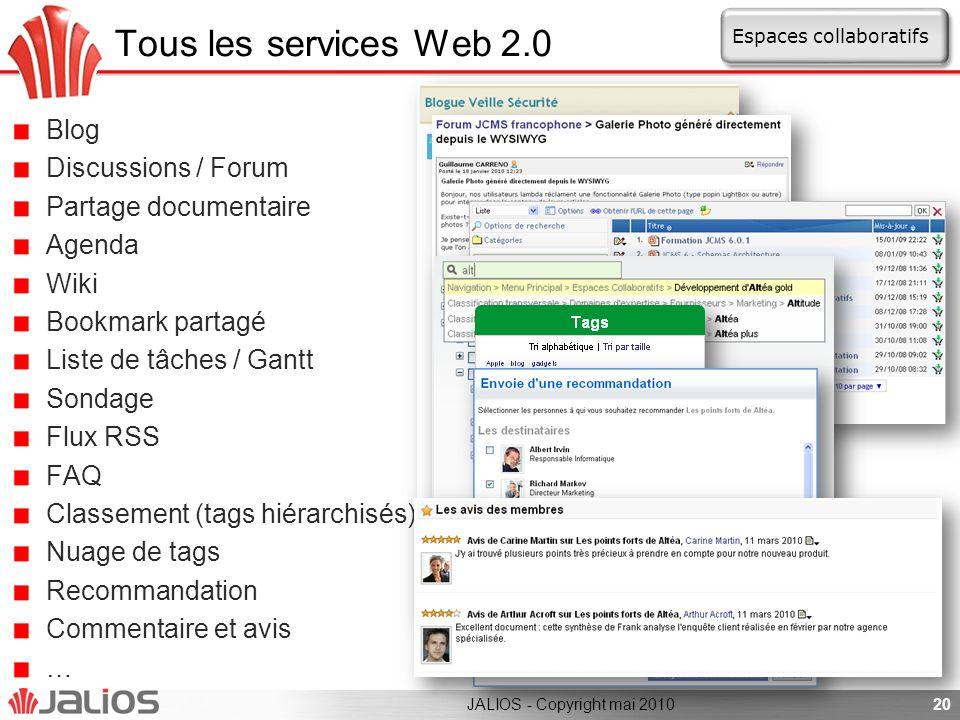 Tous les services Web 2.0 Blog Discussions / Forum Partage documentaire Agenda Wiki Bookmark partagé Liste de tâches / Gantt Sondage Flux RSS FAQ Clas