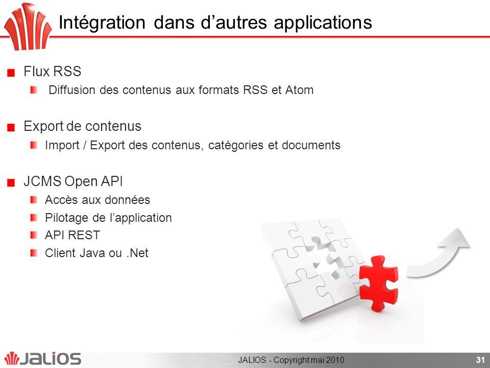 Intégration dans dautres applications Flux RSS Diffusion des contenus aux formats RSS et Atom Export de contenus Import / Export des contenus, catégor
