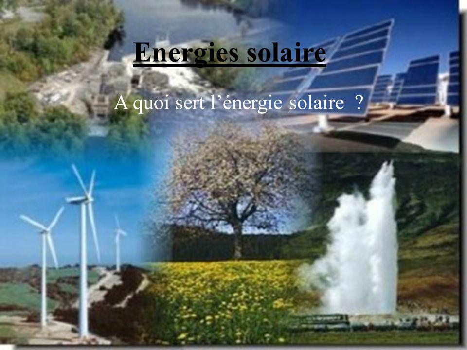 Energies solaire A quoi sert lénergie solaire ?