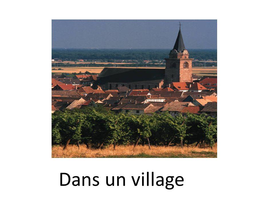 Dans un village