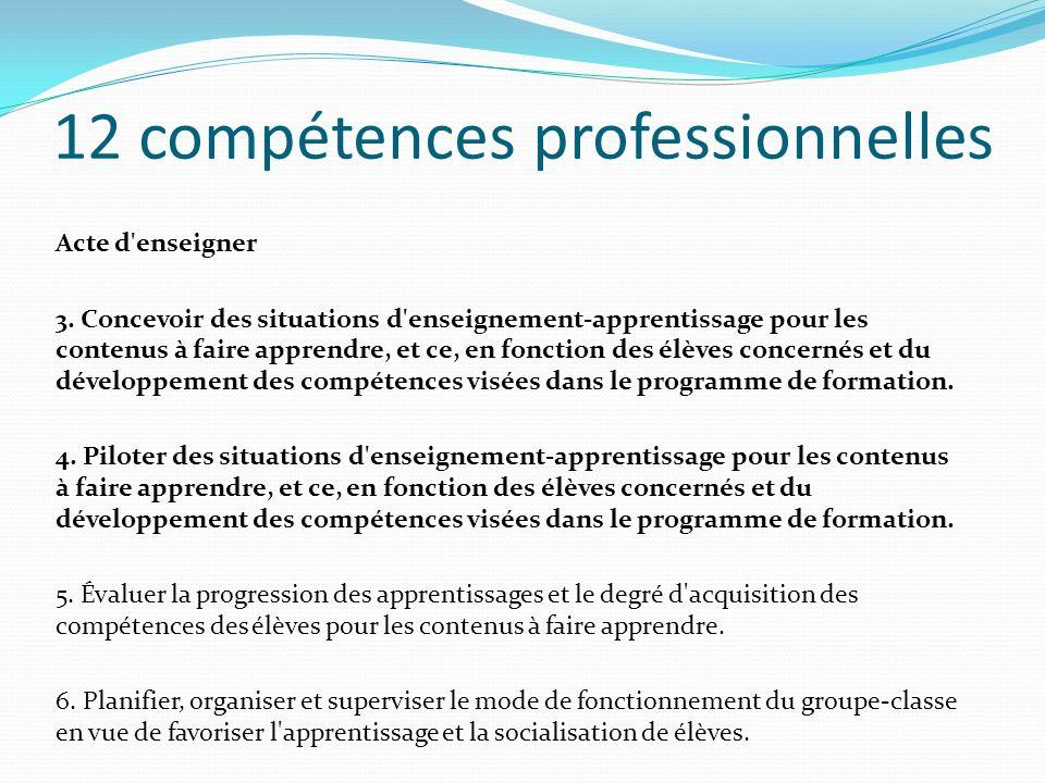 12 compétences professionnelles Acte d'enseigner 3. Concevoir des situations d'enseignement-apprentissage pour les contenus à faire apprendre, et ce,