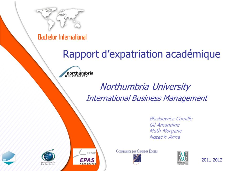 Rapport dexpatriation académique Blaskiewicz Camille Gil Amandine Muth Morgane Nozach Anna Northumbria University 2011-2012 International Business Man
